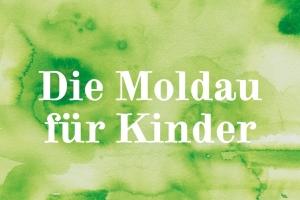 Die Moldau für Kinder