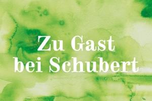 Zu Gast bei Schubert